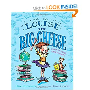 Louise the Big Cheese and the Back-to-School Smarty-Pants Elise Primavera and Diane Goode