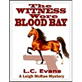 The Witness Wore Blood Bay ~ L.C.  Evans