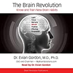 The Brain Revolution: Know and Train New Brain Habits | Dr. Evian Gordon