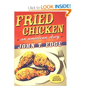 Fried Chicken: An American Story John T. Edge