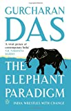 The Elephant Paradigm: India Wrestles with Change (0143419269) by Gurcharan Das