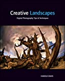 Creative Landscapes: Digital Photography Tips & Techniques
