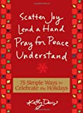 img - for 75 simple ways to celebrate the holidays: Scatter joy, lend a hand, pray for peace, understand book / textbook / text book