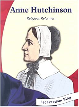 why was anne hutchinson exiled Among those who found a haven in the religious and political refuge of the rhode island colony were anne hutchinson–like williams, she had been exiled from massachusetts for religious reasons.