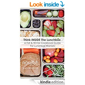 Think INSIDE The Lunchbox: A Fall / Winter Cookbook Guide For Lunchbox Warriors