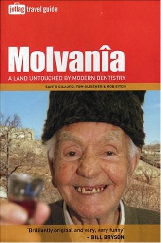 Molvania: A Land Untouched By Modern Dentistry (Jetlag Travel Guide), Santo  Cilauro, Tom  Gleisner, Rob  Sitch