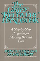 Grief Recovery Handbook, The