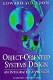 Object-Oriented Systems Design: An Integrated Approach (Yourdon Press Computing Series) (0136363253) by Yourdon, Edward