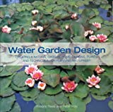 img - for The Water Garden Design Book: A Complete Guide to Creating a Natural Oasis at Home book / textbook / text book