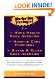 Marketing Strategies for Home Care Agencies, Hospice Providers or Sitter and Elder Care Agencies