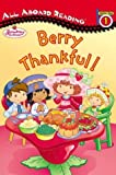 Strawberry Shortcake Berry Thankful! (All Aboard Reading. Station Stop 1)