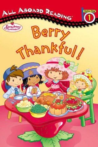 Strawberry Shortcake Berry Thankful!, MEGAN E. BRYANT, SI ARTISTS (ILT)