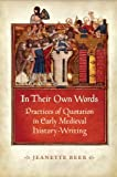 img - for In Their Own Words: Practices of Quotation in Early Medieval History-Writing book / textbook / text book