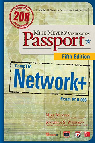 Download Mike Meyers' CompTIA Network+ Certification Passport, Fifth Edition (Exam N10-006) (Mike Meyers' Certification Passport)