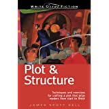 Plot & Structure: (Techniques And Exercises For Crafting A Plot That Grips Readers From Start To Finish) (Write Great Fiction) ~ James Scott Bell