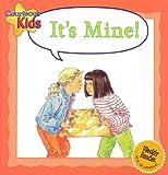 It's Mine! (Courteous Kids) (083683609X) by Spenceley, Annabel