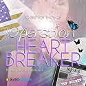 Operation Heartbreaker Hörbuch von Christine Thomas Gesprochen von: Kerstin Schneider