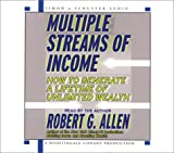 Multiple Streams of Income: How to Generate a Lifetime of Unlimited Wealth: 5 Cds, 6 Hours