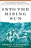 Into the Rising Sun: In Their Own Words, World War IIs Pacific Veterans Reveal the Heart of Combat