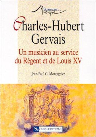Charles-Hubert Gervais : Un musicien au service du Régent et de Louis XV