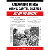 Railroading in New York's Capital District: Hot Off The Presses!