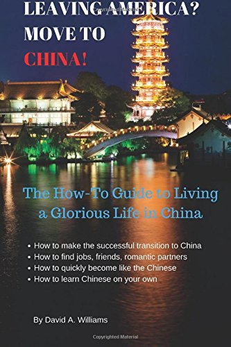 leaving-america-move-to-china-the-how-to-guide-to-living-a-glorious-life-in-china