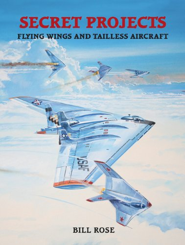 Secret Projects: Flying Wings and Tailless Aircraft