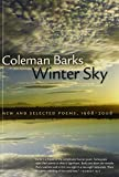 Winter Sky: New and Selected Poems, 1968-2008 (Brown Thrasher Books Originals) (0820340863) by Barks, Coleman