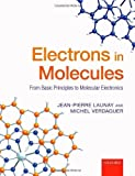 img - for Electrons in Molecules: From Basic Principles to Molecular Electronics by Launay, Jean-Pierre, Verdaguer, Michel (2013) Hardcover book / textbook / text book