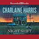 Night Shift Audiobook by Charlaine Harris Narrated by Susan Bennett