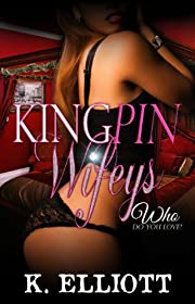 Kingpin Wifeys, Season I, Part 7: Who Do You Love?