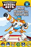 Transformers Rescue Bots: Meet Blades the Copter-Bot (Passport to Reading)