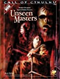 Unseen Masters: Modern Struggles Against Hidden Powers (Cthulhu Modern Roleplaying)