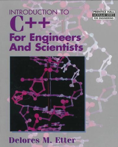 Introduction To C++ For Engineers And Scientists (Prentice Hall Modular Series For Engineering)