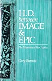 img - for H.D. Between Image and Epic: The Mysteries of Her Poetics (Studies in Modern Literature) book / textbook / text book