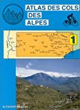 echange, troc Atlas Altigraph - Atlas routiers : Atlas des cols des Alpes, tome 1