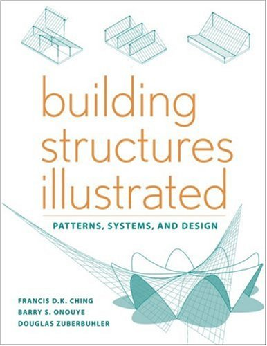 Building Structures Illustrated: Patterns, Systems, and...