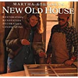 Martha Stewart's New Old House: Restoration, Renovation, Decoration, Landscaping