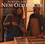 Martha Stewart's New Old House: Restoration, Renovation, Decoration, Landscaping (0517577011) by Stewart, Martha
