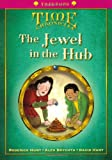 Roderick Hunt Oxford Reading Tree: Level 10+: TreeTops Time Chronicles: Jewel in the Hub