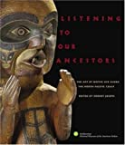 img - for Listening to Our Ancestors: The Art of Native Life Along the Pacific Northwest Coast book / textbook / text book