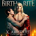 Birth Rite (       UNABRIDGED) by X. Aratare Narrated by Chris Patton