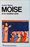 Moise & la vocation juive par Neher
