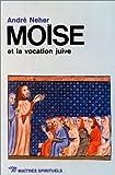 Moise & la vocation juive par Neher