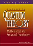 img - for Lectures on Quantum Theory: Mathematical and Structural Foundations book / textbook / text book
