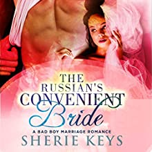The Russian's Convenient Bride: A Bad Boy BWWM Romance Audiobook by Sherie Keys Narrated by Rick McFadden