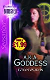 A.K.A. Goddess (Silhouette Sensation) (0373604386) by EVELYN VAUGHN