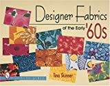 Designer Fabrics of the Early '60s (Schiffer Design Book)
