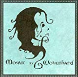 Mosaic by Woven Hand (2006-08-01)