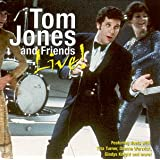 Tom Jones & Friends Liveby Tom Jones